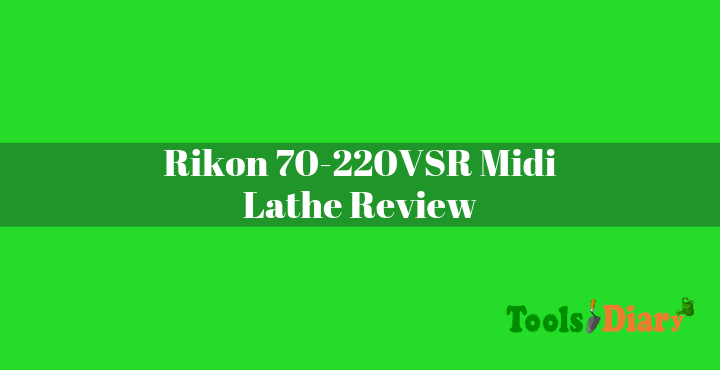 Rikon 70-220VSR Midi Lathe Review