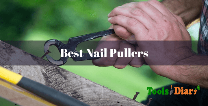 Best Nail Pullers