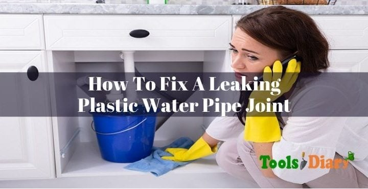 Fix A Leaking Plastic Water Pipe Joint