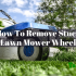 How To Remove A Stuck Lawn Mower Wheel? Step By Step Guide