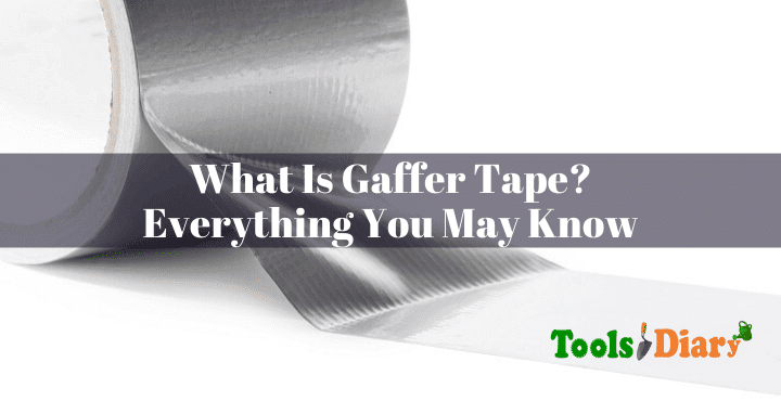 What Is Gaffer Tape - Everything You May Know