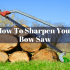 How To Sharpen Your Bow Saw? Follow These Easy Ways