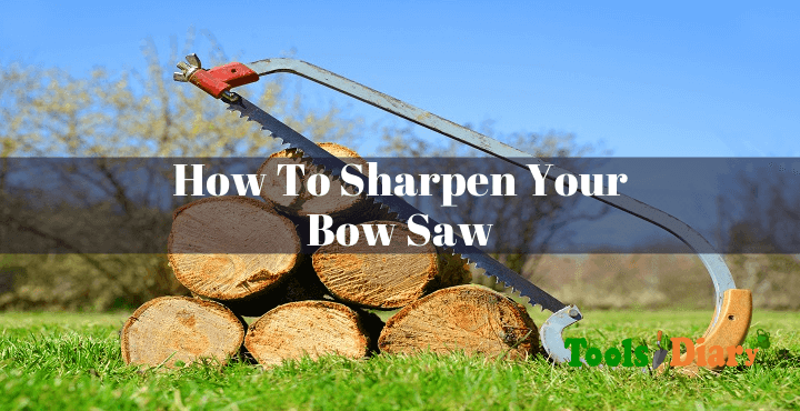 How To Sharpen Your Bow Saw