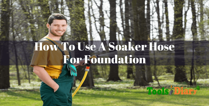How To Use A Soaker Hose For Foundation
