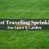 5 Best Traveling Sprinkler Reviews In 2020 – Editor's Top Picks & Ultimate Buying Guide