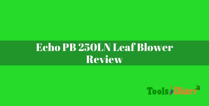 Echo PB 250LN Leaf Blower Review