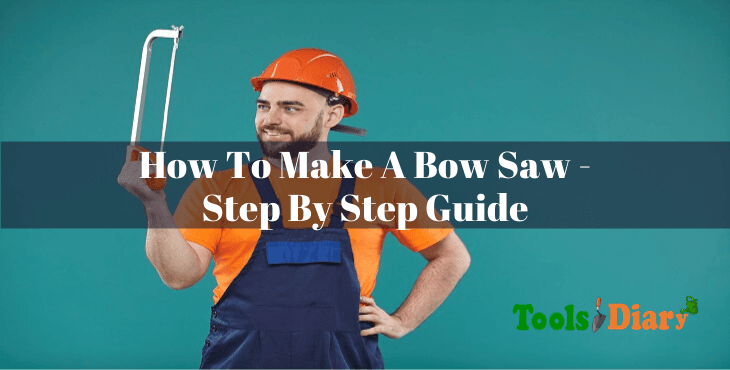 How To Make A Bow Saw