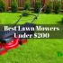 Best Lawn Mowers Under $200 In 2020 – Editors Top 10 Picks Within Affordable Budget