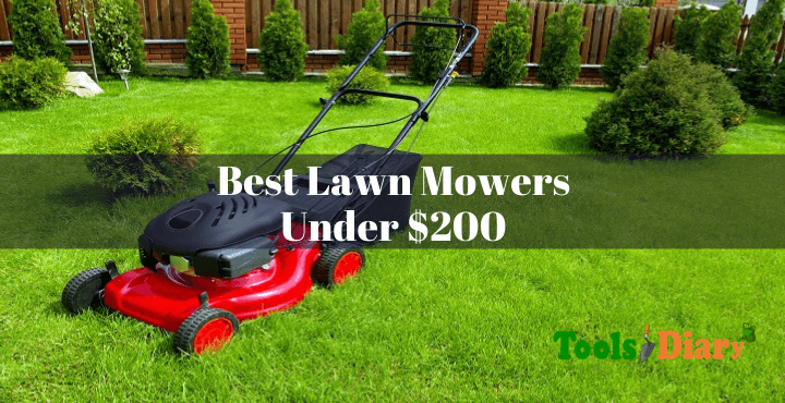 Best Lawn Mowers Under $200