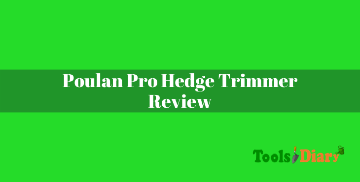 Poulan Pro Hedge Trimmer Review