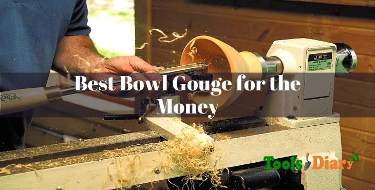 Best Bowl Gouge