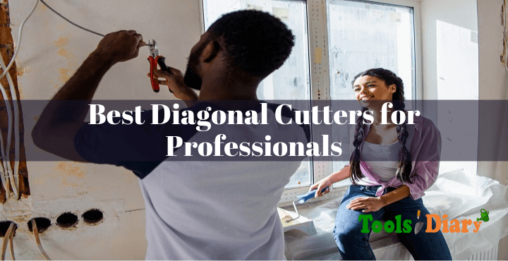 Best Diagonal Cutters for Professionals