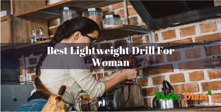 Best Lightweight Drill For a Woman