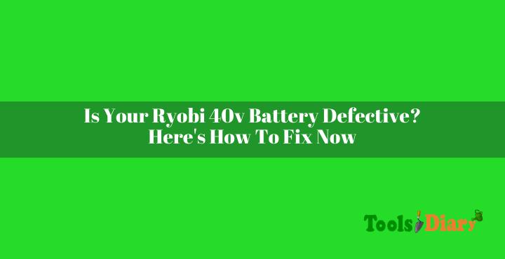 Ryobi 40v Battery Defective